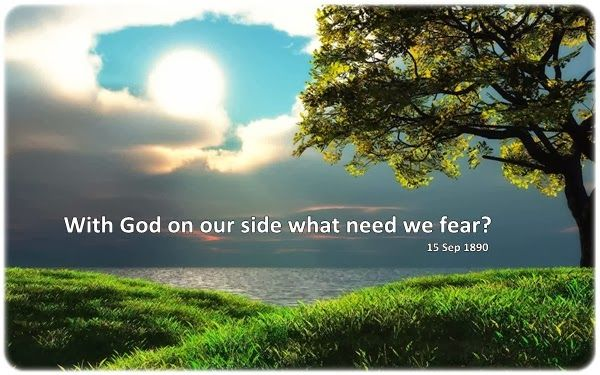 With God on our side what need we fear?