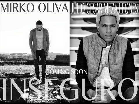 INSEGURO - Mirko Oliva feat. Julio Cesar Meza (OFFICIAL VIDEOCLIP) - YouTube