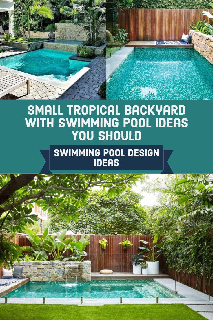 11 Small Tropical Backyard With Swimming Pool Ideas You Should Try Backyard Pool Landscaping Backyard Pool Backyard