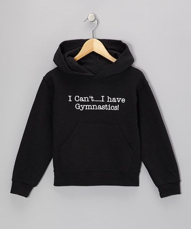 Take a look at this Black Gymnastics Excuse Hoodie - Girls & Women by Dance World Bazaar on #zulily today!
