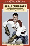 Great Centremen: Stars of Hockeys Golden Age- Features biographical sketches of several Hall of Fame centremen including my favorite player Alex Delvecchio and hockey's all-time gentlemen Jean Beliveau. This book presents the stories of players who skated in the NHL prior to 1970. Available on Amazon. - See more at: http://amzn.to/1UFAz2r