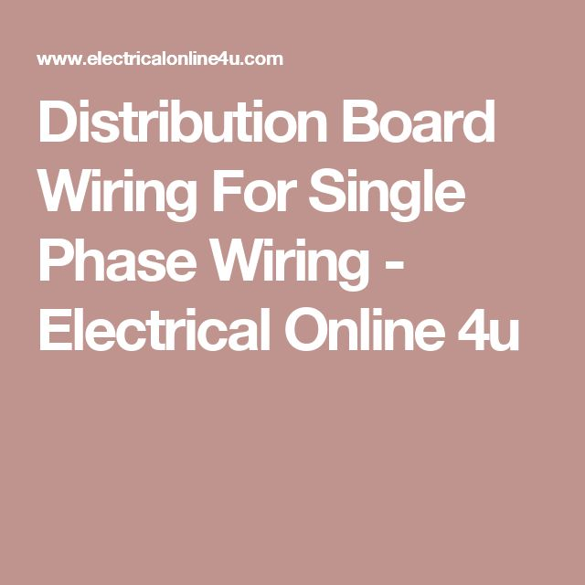 Distribution Board Wiring For Single Phase Wiring - Electrical Online 4u