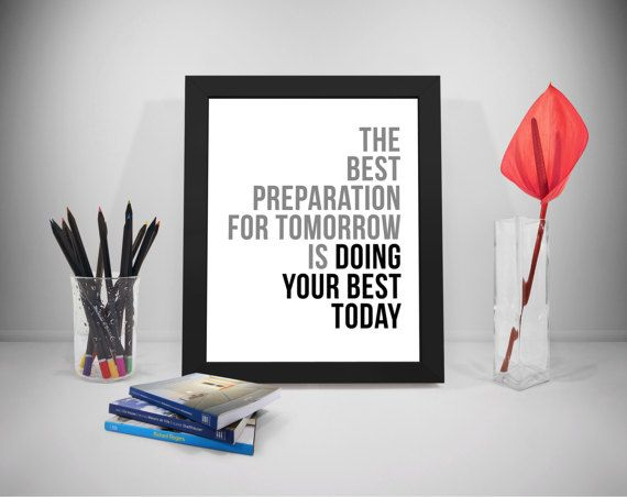 Preparation Quote Printable Doing Best Quote Tomorrow