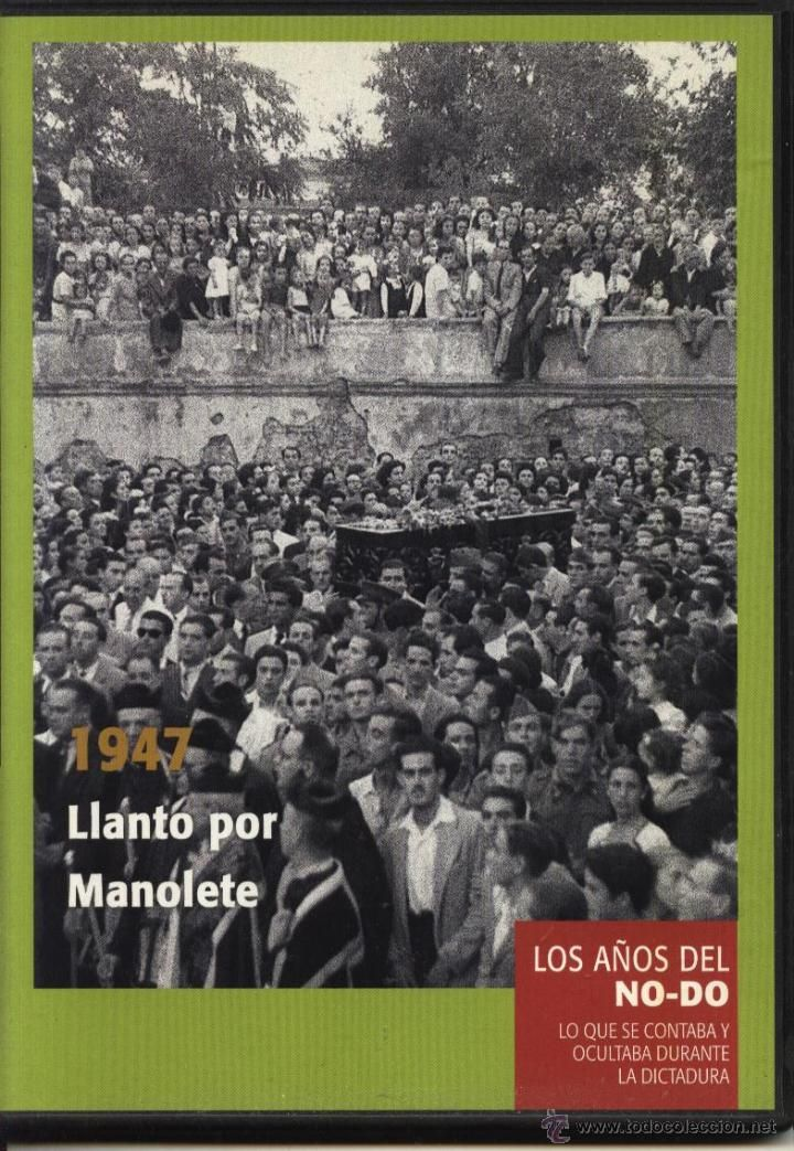 LLANTO POR MANOLETE (NOTICIARIO NODO DVD), LOS AÑOS DEL NO-DO 1947