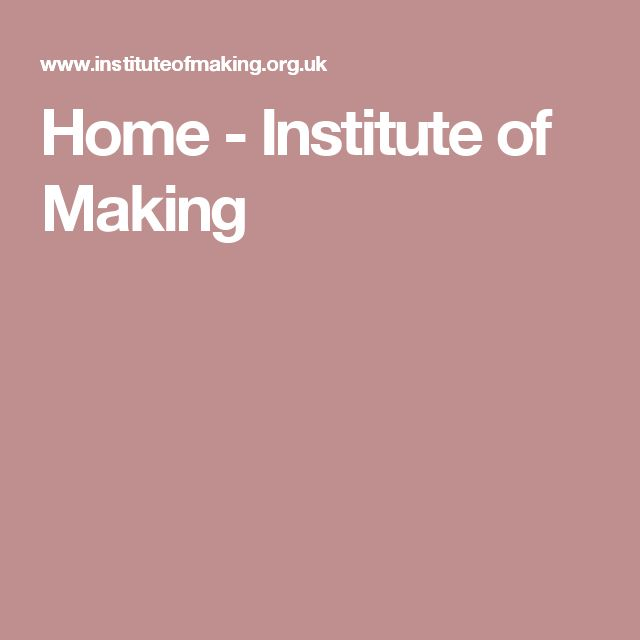Home - Institute of Making