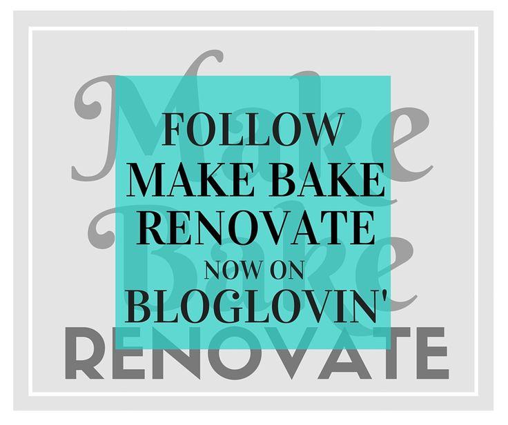 We're now on Bloglovin'. Follow us now!   MakeBakeRenovate.com