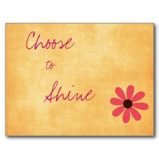 #Poster>>  Choose to shine!   #quote #taolife