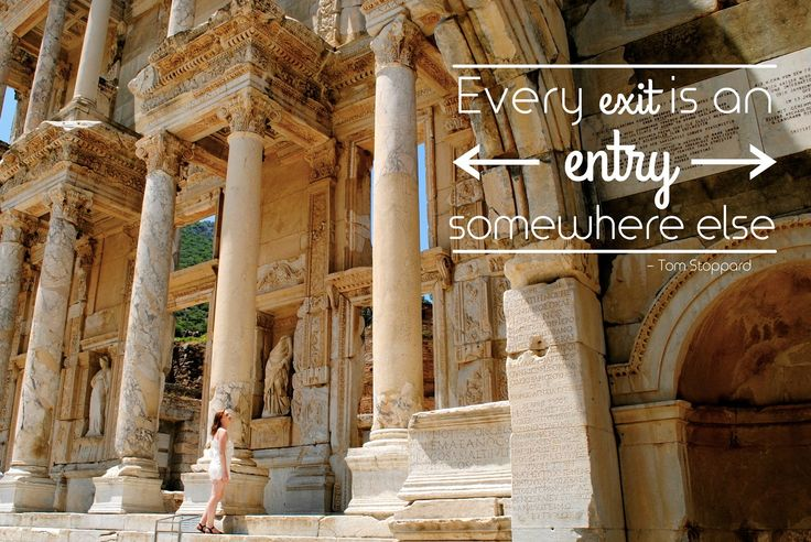 This Is Yugen: Here, There and Everywhere: Ten Quotes to Travel by ~~~~~~ Every exit is an entry somewhere else - Tom Stoppard. Photo taken: Ephesus , Turkey .