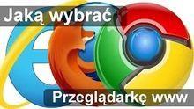 Jaką wybrać przeglądarkę internetową - najlepsza