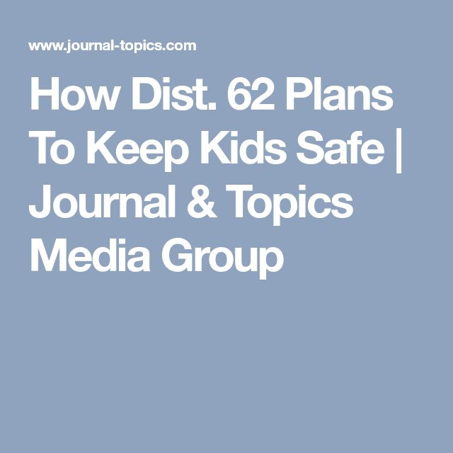 How Dist. 62 Plans To Keep Kids Safe | Journal & Topics Media Group