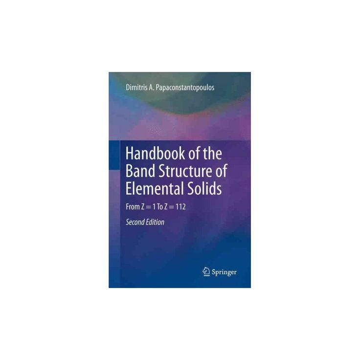 Handbook of the Band Structure of Elemental Solids : From Z = 1 to Z = 112 (Paperback) (Dimitris A.