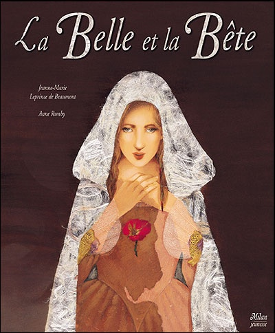 La Bella y la Bestia. Leprince de Beaumont, Jeanne-Marie .: De Beaumont, De Jeannemari, Anne Rombi, Jeannemari Leprinc, Jeanne Mary, La Bête, La Belle, Fairies Tales, Beautiful Illustrations