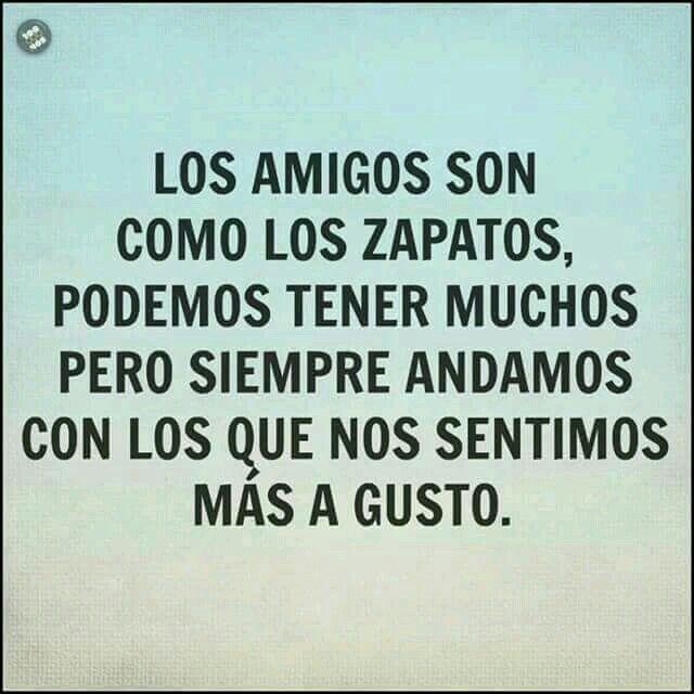 Los amigos... ¡¡¡ Qué verdad !!!