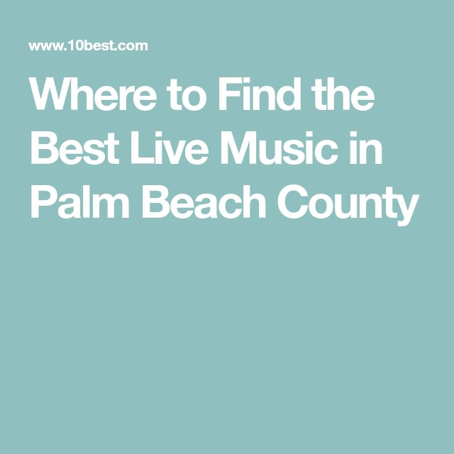 Where to Find the Best Live Music in Palm Beach County
