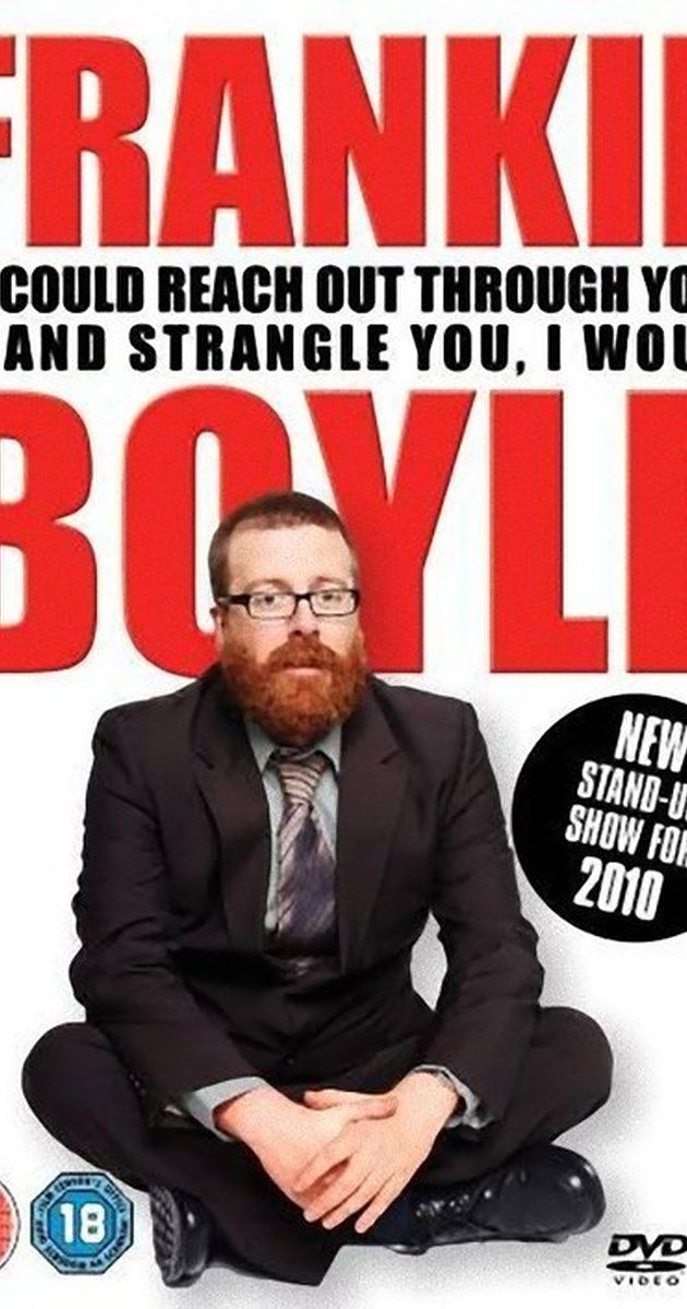 Frankie Boyle Live 2: If I Could Reach Out Through Your TV and Strangle You I Would (Video 2010) - IMDb