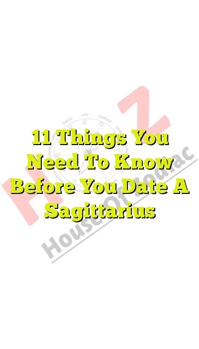 Things you should know about dating a sagittarius