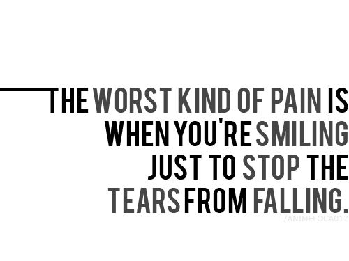 Pain...: Life, Heartbroken Quotes, So True, Worst Kind, Truths, Now, Smile, Love Quotes, Feelings