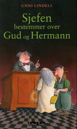 """""""Sjefen bestemmer over Gud og Hermann"""" av Unni Lindell"""