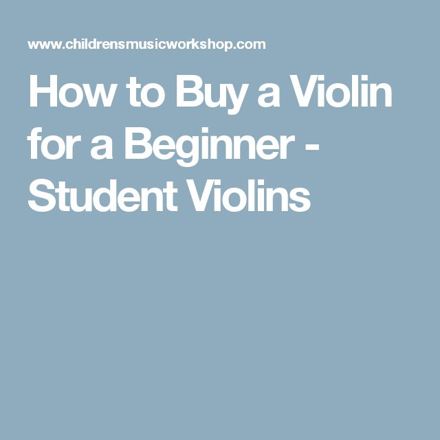 How to Buy a Violin for a Beginner - Student Violins