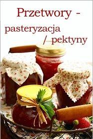 Przetwory truskawkowe i słów kilka o pasteryzacji | Bea w Kuchni