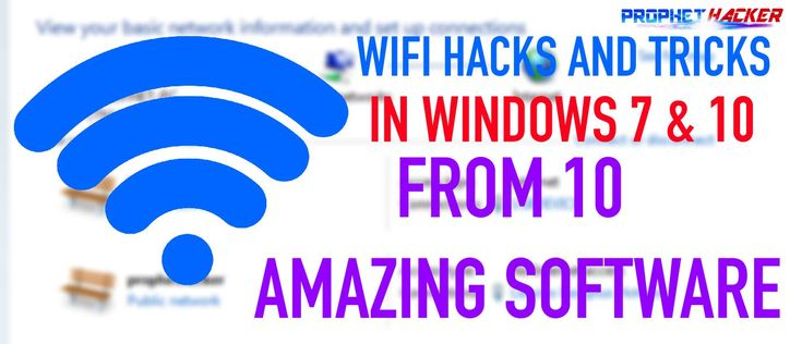 WiFi Hacks and Tricks for Window 7 & 10 from 10 Software