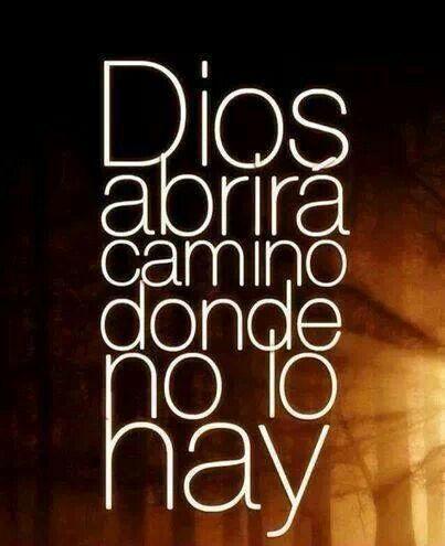 ♥es Dios q habre camino  yo estoy buscando el me ayuda