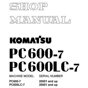 Komatsu PC600-7, PC600LC-7 Hydraulic Excavator Shop Manual
