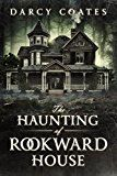The Haunting of Rookward House by Darcy Coates (Author) #Kindle US #NewRelease #Religion #Spirituality #eBook #ad