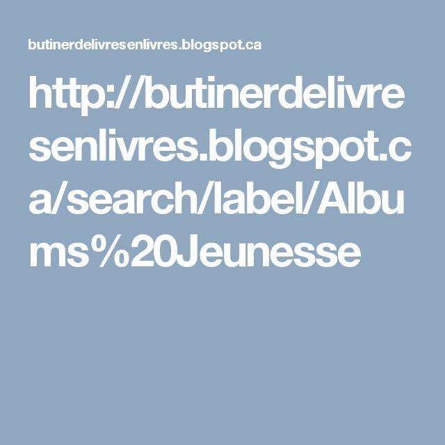 http://butinerdelivresenlivres.blogspot.ca/search/label/Albums%20Jeunesse