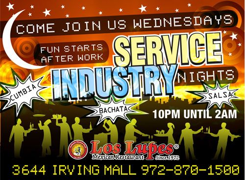 Service Industry night in Irving Mall location. Every Wednesday starting 10PM!