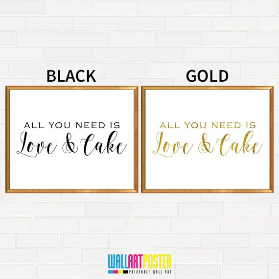Wall Art All You Need Is Love And Cake Prints Printable Cake Table Sign Printable Wedding Sign Dessert Bar Sign Reception Sign (Pstr382) by WallArtPoster