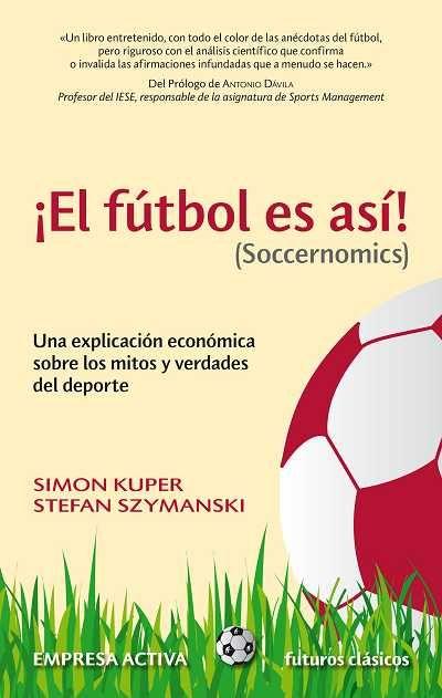 El fútbol es así // Simon Kuper EMPRESA ACTIVA (Ediciones Urano)