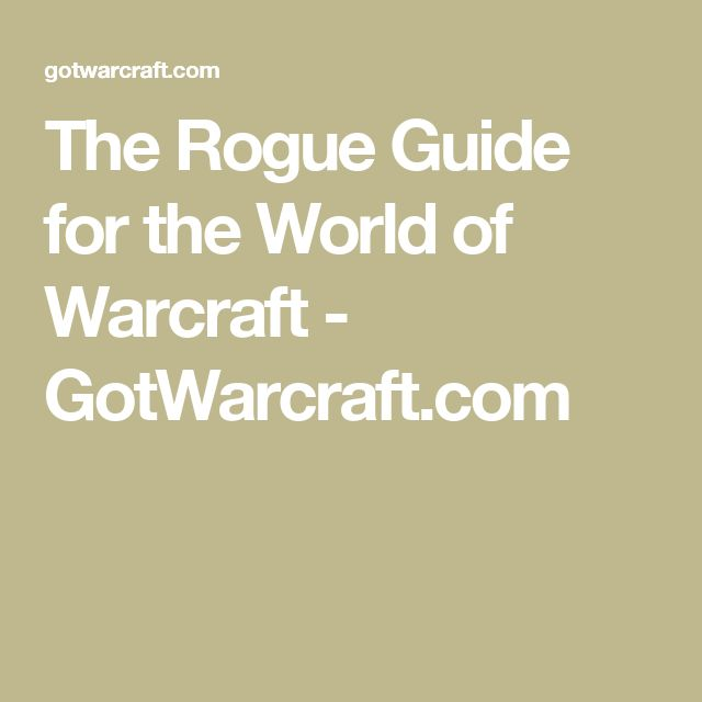 The Rogue Guide for the World of Warcraft - GotWarcraft.com