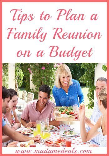 Family Reunion Ideas: Tips on how to plan a family reunion on a budget.