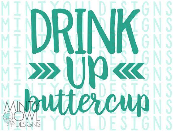 c201a970f8c SVG Cut File - Drink Up Buttercup - Tumbler Decal - Water Bottle - Fitness  Shirt - Inspiration Quote - DIY Decal - Cricut - Silhouette