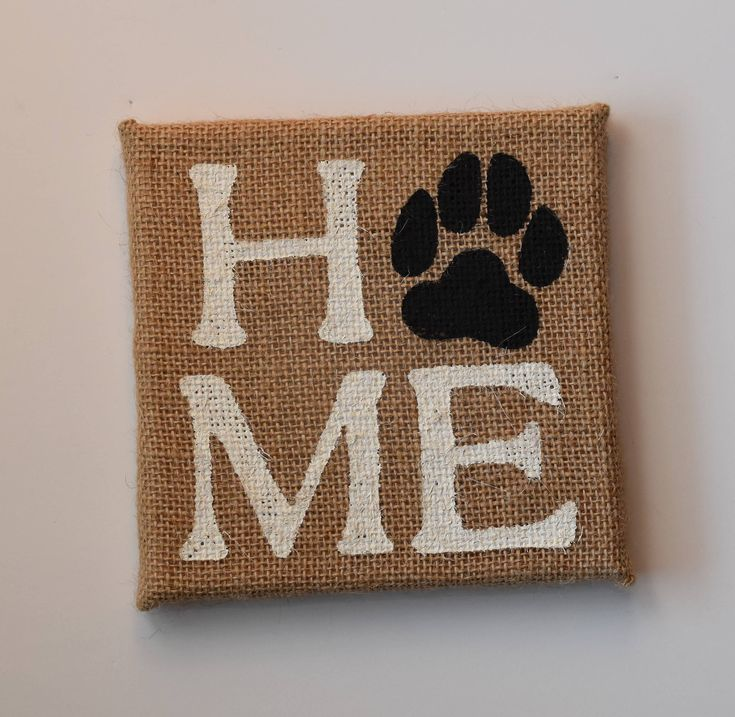HOME Paw Print Burlap Wall Hanging / Sign / Puppy Love / Dog Lover / Gift for Dog Mom by TheCreativityLab on Etsy https://www.etsy.com/listing/576521672/home-paw-print-burlap-wall-hanging-sign