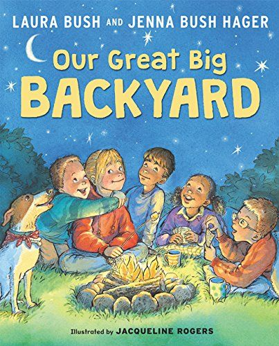 Our Great Big Backyard by Laura Bush