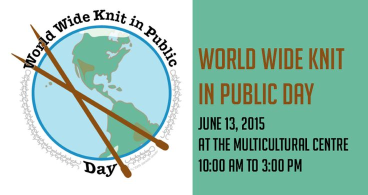 World Wide Knit in Public Day June 13, 2015 Join us as we knit with hundreds of other knitters around the world on the same day!  At the Multicultural Heritage Centre 5411- 51 Street, Stony Plain When: 10:00 AM to 3:00 PM  Bring: Bring a project & outdoor chair or blanket. Weather permitting, we will be outside. Indoor location available. Cool refreshment provided.