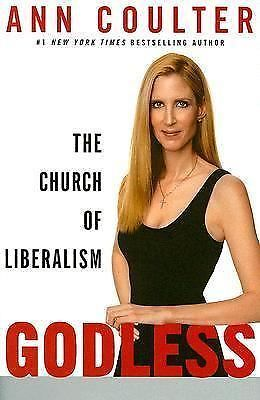 Ann H. Coulter Godless: The Church of Liberalism