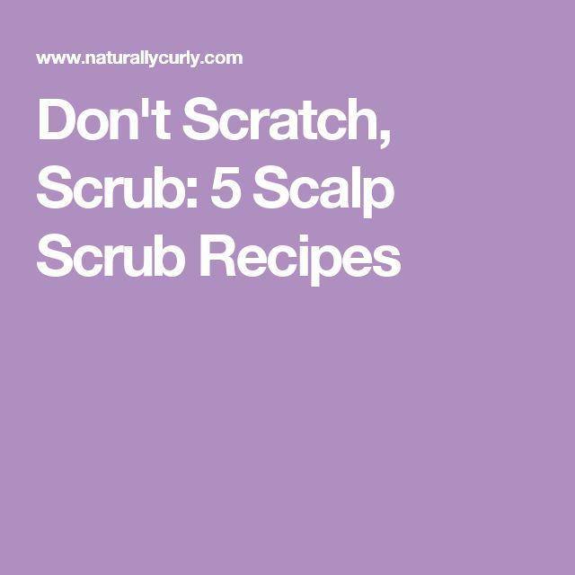 Don't Scratch, Scrub: 5 Scalp Scrub Recipes