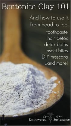 A great primer on types, quality, and concerns for bentonite clay, plus recipes for 15 head-to-toe uses!
