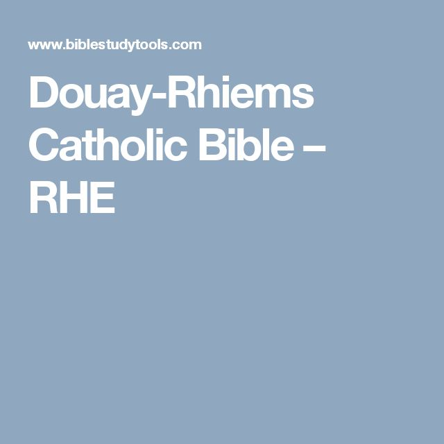 Douay-Rhiems Catholic Bible – RHE