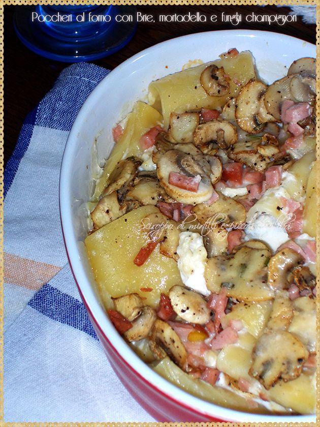 Paccheri al forno con Brie, mortadella e funghi champignon (Baked pasta with Brie, mortadella and champignon mushrooms)