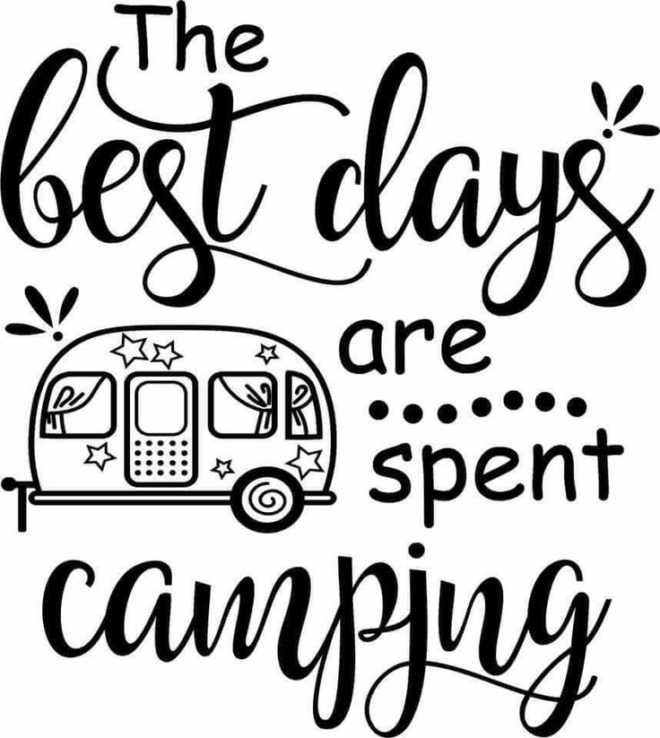 The Best Days Are Spent Camping With Images Camping