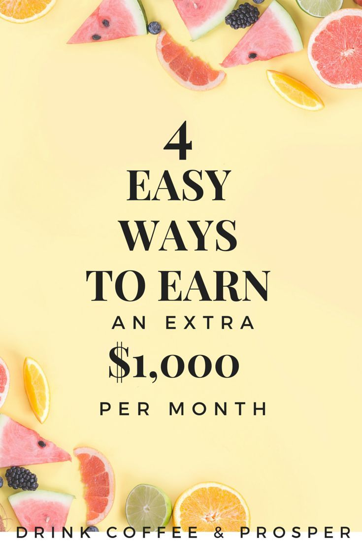 Easy ways to earn $1,000 this month! Earn extra money | make money | make money online | http://drinkcoffeeandprosper.com
