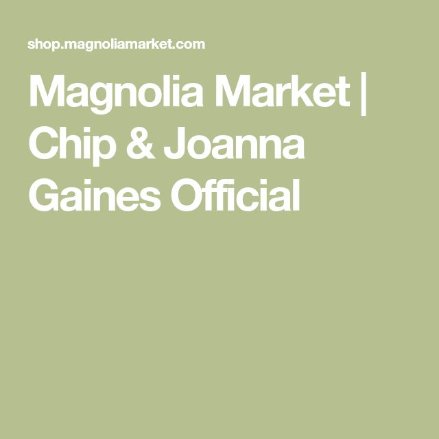 Magnolia Market | Chip & Joanna Gaines Official