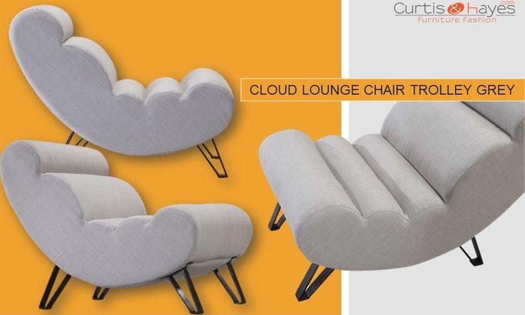 Designer Cloud Lounge Chair Trolley Grey Online From Curtis And Hayes Visit Curtisandhayes