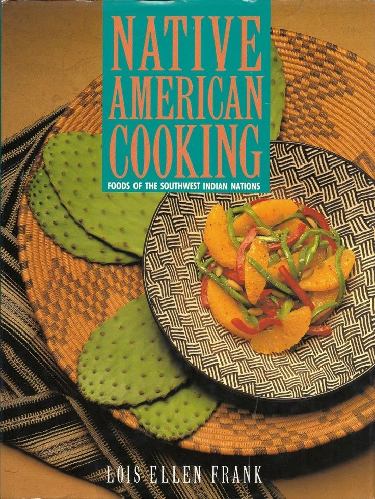 236 best american indian recipes images on pinterest native native american cooking foods of southwest indian nations cookbook lois e frank forumfinder Gallery