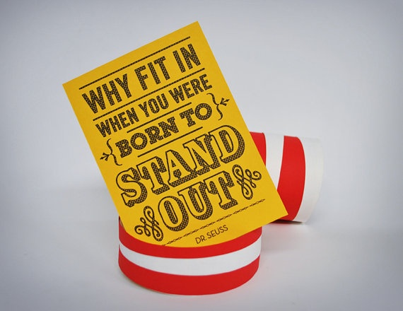 Born To Stand Out - Great quote to inspire a winner!