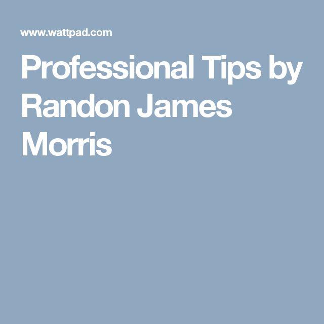 Professional Tips by Randon James Morris
